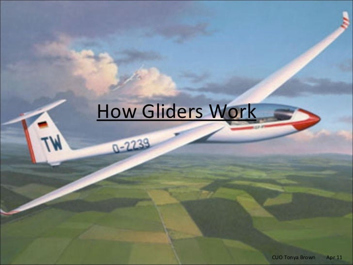 How Gliders Work CUO Tonya Brown  Apr 11