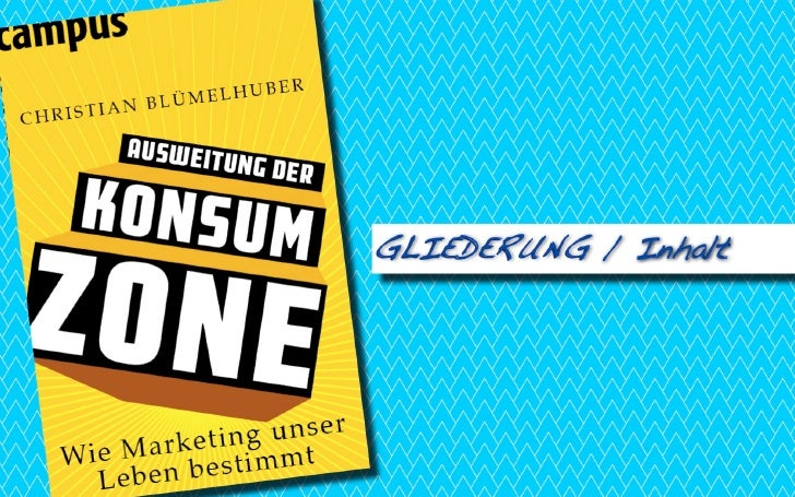 Ausweitung der Konsumzone |GLIEDERUNG