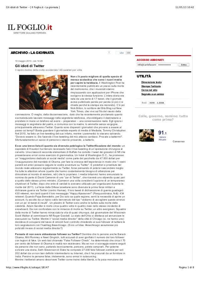 11/05/13 10:42Gli idioti di Twitter - [ Il Foglio.it › La giornata ]Pagina 1 di 8http://www.ilfoglio.it/soloqui/18147ARCHI...