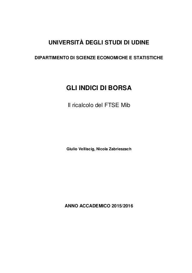 9714466f7b UNIVERSITÀ DEGLI STUDI DI UDINE DIPARTIMENTO DI SCIENZE ECONOMICHE E  STATISTICHE GLI INDICI DI BORSA Il ...