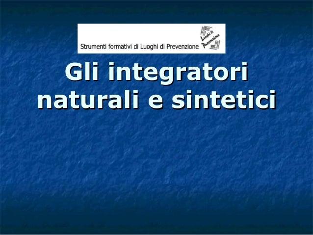 Gli integratori naturali e sintetici