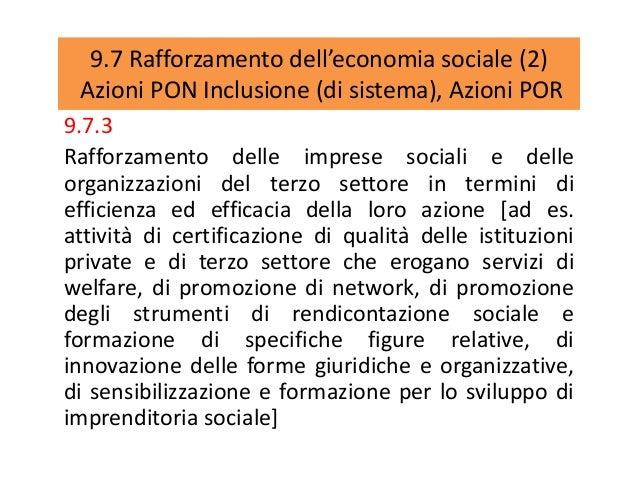 9.7 Rafforzamento dell'economia sociale (2) Azioni PON Inclusione (di sistema), Azioni POR 9.7.3 Rafforzamento delle impre...