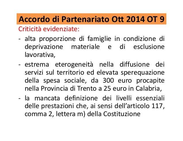 Accordo di Partenariato Ott 2014 OT 9 Criticità evidenziate: - alta proporzione di famiglie in condizione di deprivazione ...