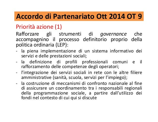 Accordo di Partenariato Ott 2014 OT 9 Priorità azione (1) Rafforzare gli strumenti di governance che accompagnino il proce...