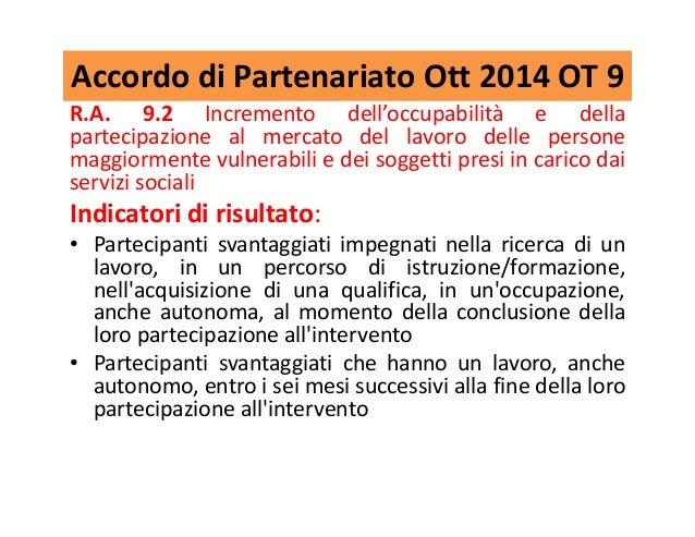 Accordo di Partenariato Ott 2014 OT 9 R.A. 9.2 Incremento dell'occupabilità e della partecipazione al mercato del lavoro d...