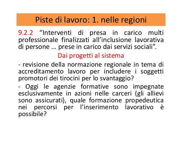"""Piste di lavoro: 1. nelle regioni 9.2.2 """"Interventi di presa in carico multi professionale finalizzati all'inclusione lavo..."""