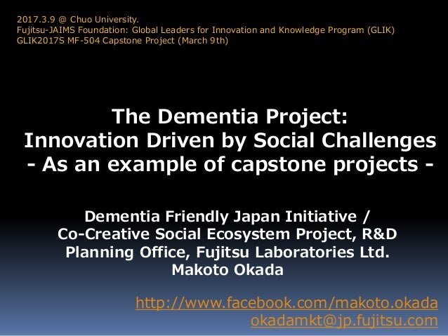The Dementia Project: Innovation Driven by Social Challenges - As an example of capstone projects - http://www.facebook.co...