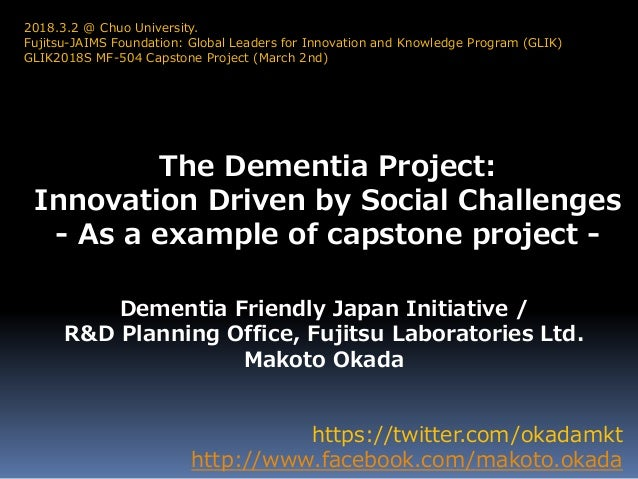 The Dementia Project: Innovation Driven by Social Challenges - As a example of capstone project - https://twitter.com/okad...