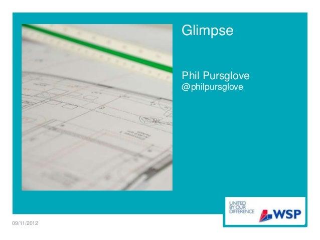 GlimpsePhil Pursglove@philpursglove09/11/2012