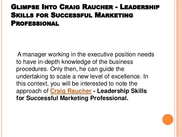 Glimpse into craig raucher   leadership skills for successful marketing professional Slide 2