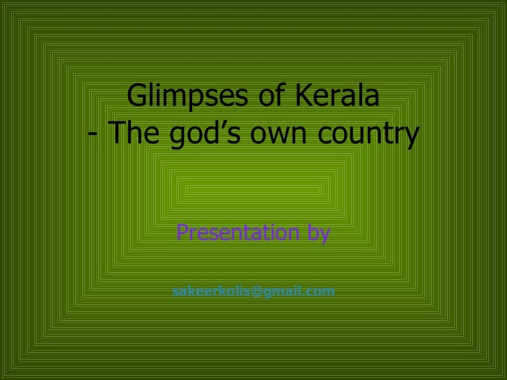 Glimpses of Kerala - The god's own country Presentation by [email_address]