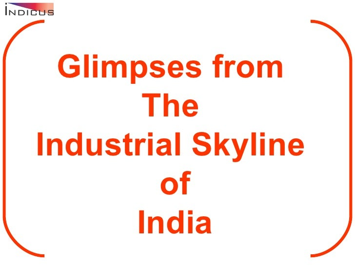 Glimpses from  The  Industrial Skyline  of India