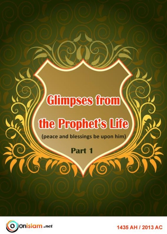 Glimpses from the Prophet's Life (peace and blessings be upon him)  © OnIslam.net 1435 AH / 2014 AC All rights reserved. N...