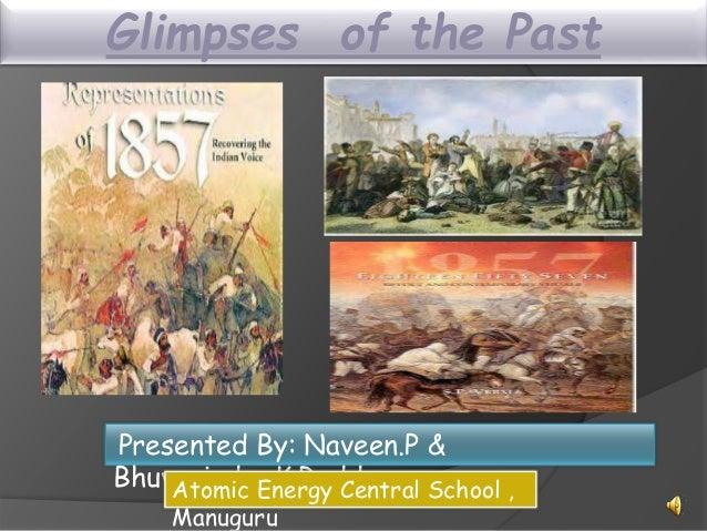 Glimpses of the Past Presented By: Naveen.P & Bhuvanindra.K.ReddyAtomic Energy Central School , Manuguru