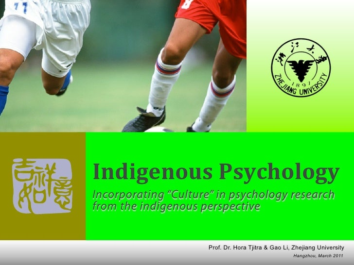 """Incorporating """"Culture"""" in psychology research from the indigenous perspective              Summary presentation based on ..."""