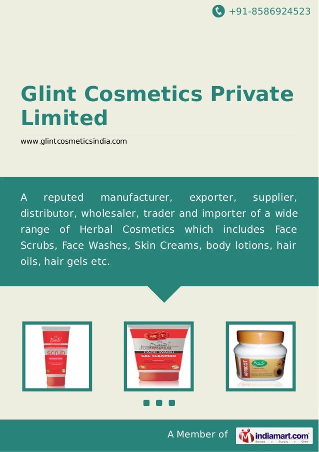 +91-8586924523 A Member of Glint Cosmetics Private Limited www.glintcosmeticsindia.com A reputed manufacturer, exporter, s...