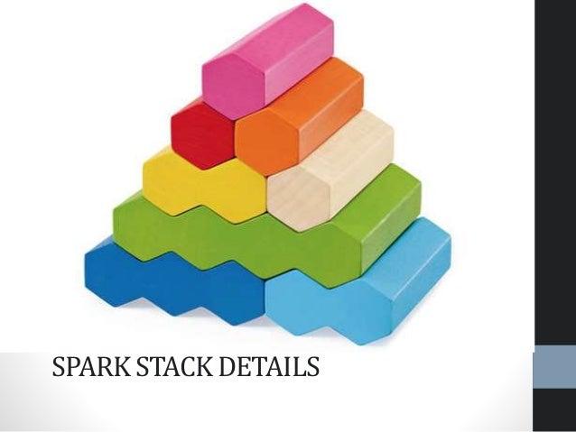 SPARK STACK DETAILS