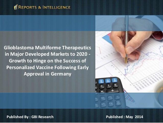 Glioblastoma multiforme therapeutics market to see
