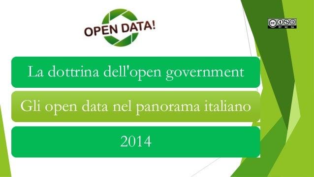 La dottrina dell'open government Gli open data nel panorama italiano 2014