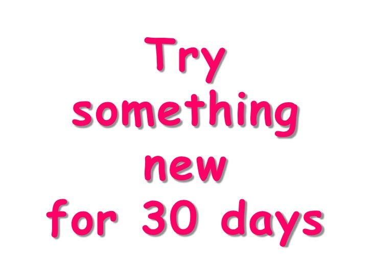 Try something    newfor 30 days
