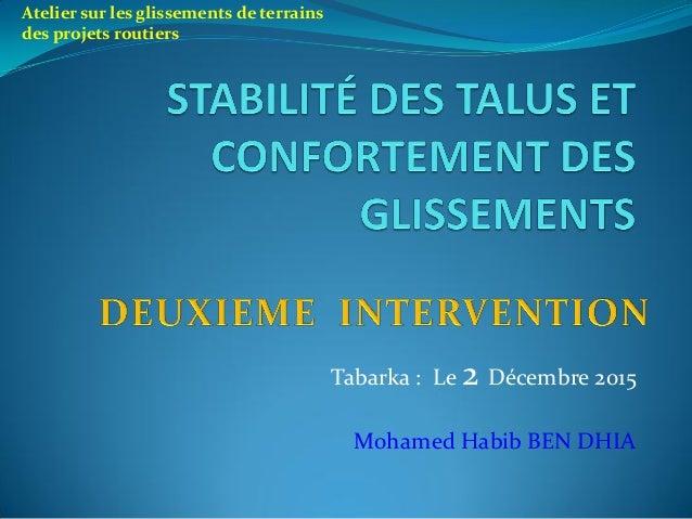 Tabarka : Le 2 Décembre 2015 Mohamed Habib BEN DHIA Atelier sur les glissements de terrains des projets routiers