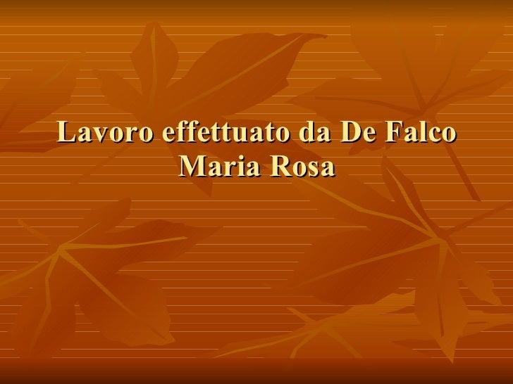 Lavoro effettuato da De Falco  Maria Rosa