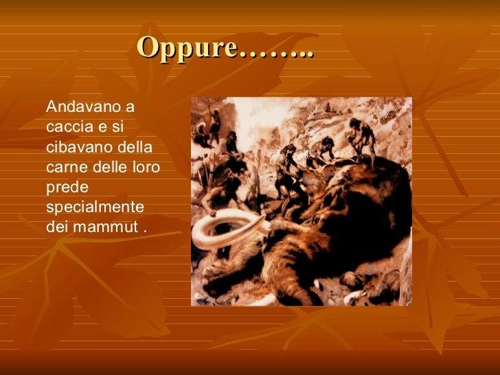 Gli uomini primitivi Slide 2