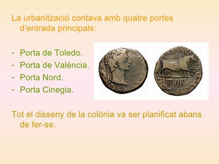 <ul><li>La urbanització contava amb quatre portes d'entrada principals: </li></ul><ul><li>Porta de Toledo. </li></ul><ul><...