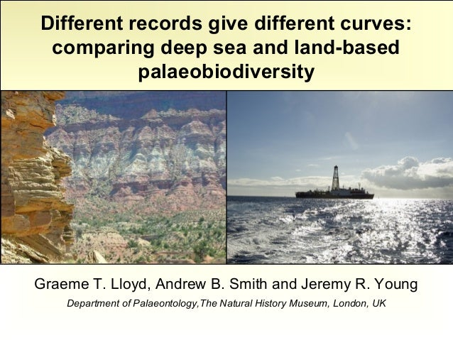 Different records give different curves: comparing deep sea and land-based           palaeobiodiversityGraeme T. Lloyd, An...