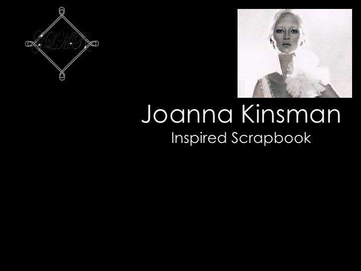 Joanna Kinsman<br />Inspired Scrapbook<br />