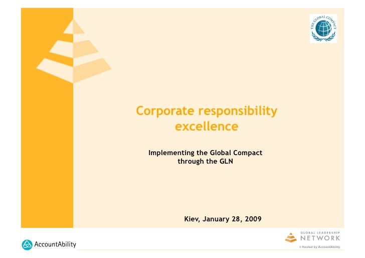 Corporate responsibility       excellence   Implementing the Global Compact          through the GLN                Kiev, ...