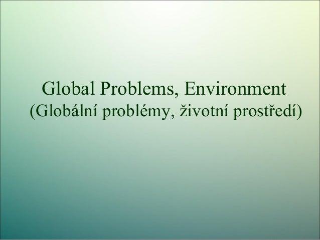 Global Problems, Environment (Globální problémy, životní prostředí)