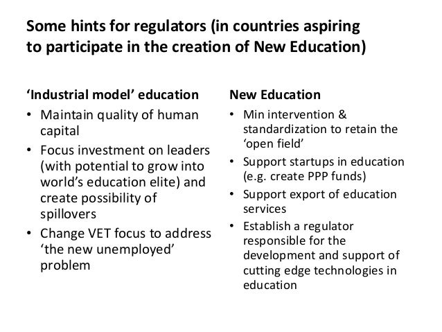 Some hints for regulators (in countries aspiring to participate in the creation of New Education) 'Industrial model' educa...