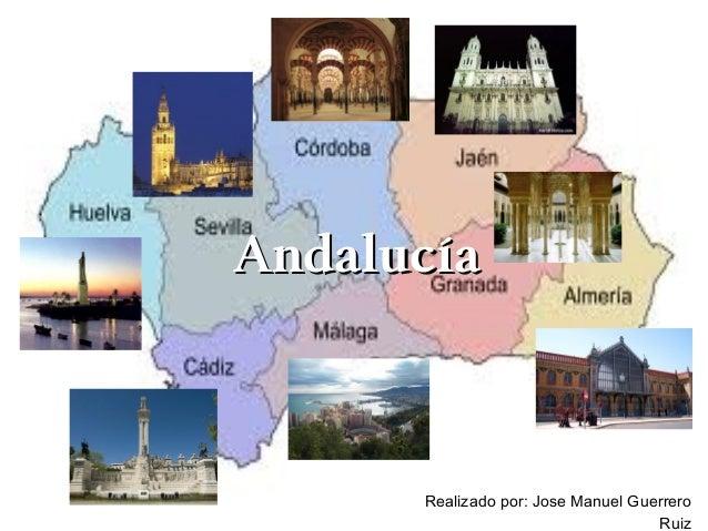 Andalucía      Realizado por: Jose Manuel Guerrero                                    Ruiz