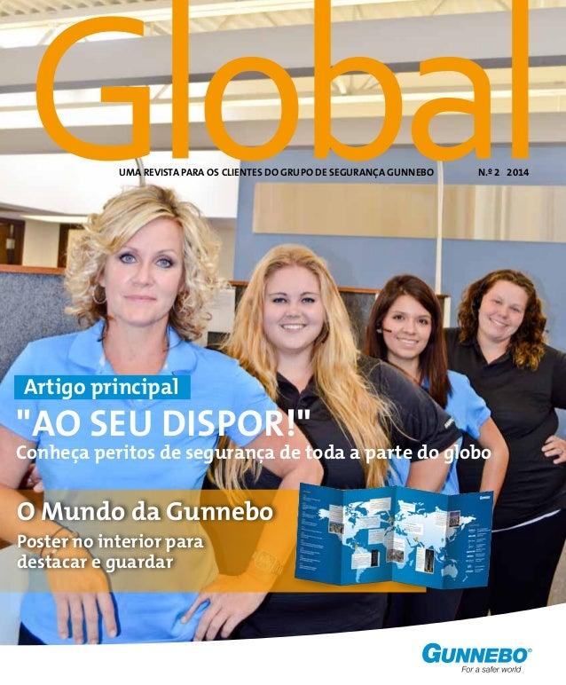 """UMA REVISTA PARA OS CLIENTES DO GRUPO DE SEGURANÇA GUNNEBO N.º 2 2014  Artigo principal  """"ao seu dispor!""""  Conheça peritos..."""