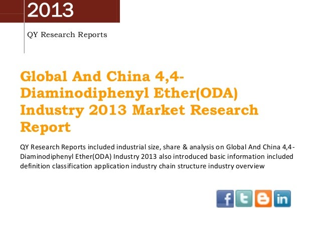 2013 QY Research Reports Global And China 4,4- Diaminodiphenyl Ether(ODA) Industry 2013 Market Research Report QY Research...