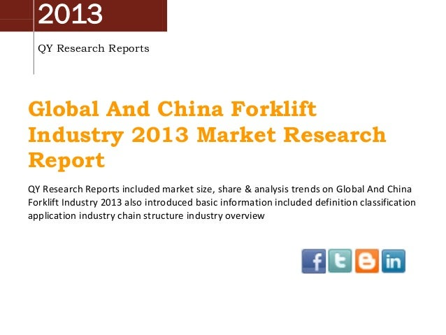 2013 QY Research Reports Global And China Forklift Industry 2013 Market Research Report QY Research Reports included marke...