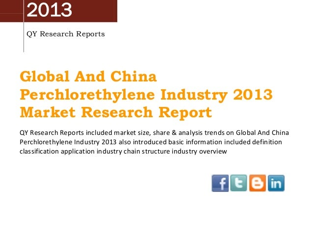 2013 QY Research Reports Global And China Perchlorethylene Industry 2013 Market Research Report QY Research Reports includ...