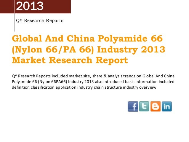 2013 QY Research Reports  Global And China Polyamide 66 (Nylon 66/PA 66) Industry 2013 Market Research Report QY Research ...