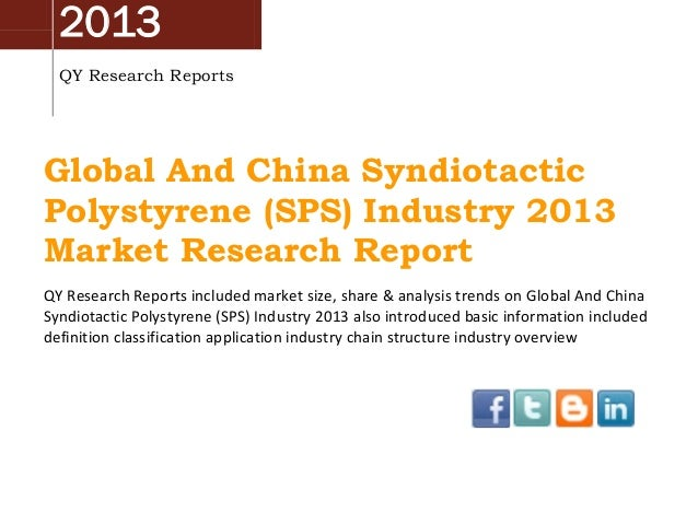 2013 QY Research Reports  Global And China Syndiotactic Polystyrene (SPS) Industry 2013 Market Research Report QY Research...