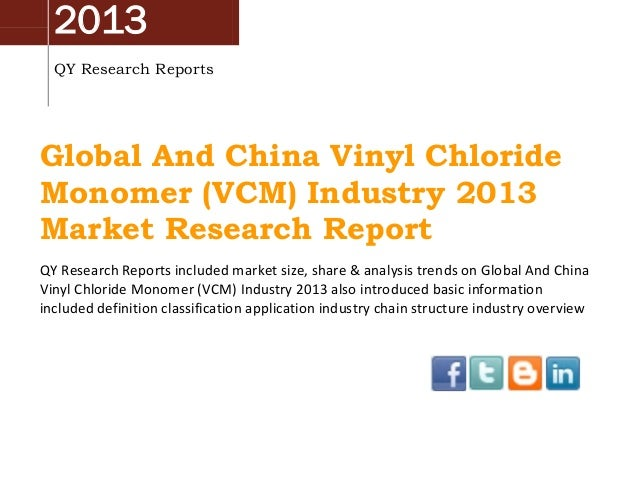 Global and-china-vinyl-chloride-monomer-vcm-industry-2013-market-rese…