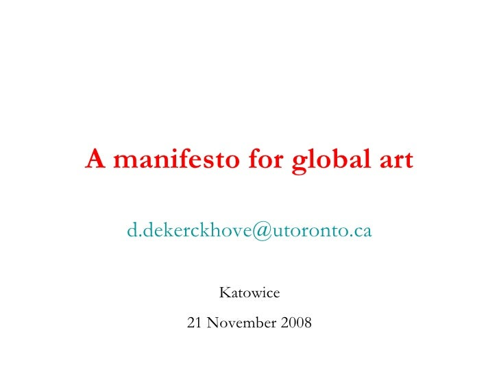 A manifesto for global art [email_address] Katowice 21 November 2008