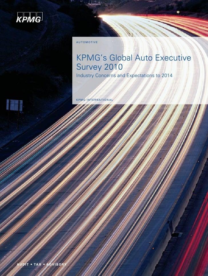Au to m ot i v eKPMG's Global Auto ExecutiveSurvey 2010Industry Concerns and Expectations to 2014kpm g i nt e r n A t i o ...