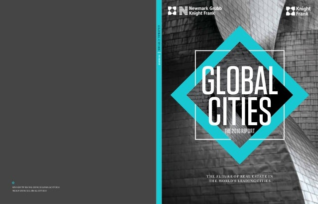 Global cities the 2016 report globalcitiesthe2016report knightfrankglobalcities ngkfglobalcities the future of real estate 380 million global cities sciox Image collections