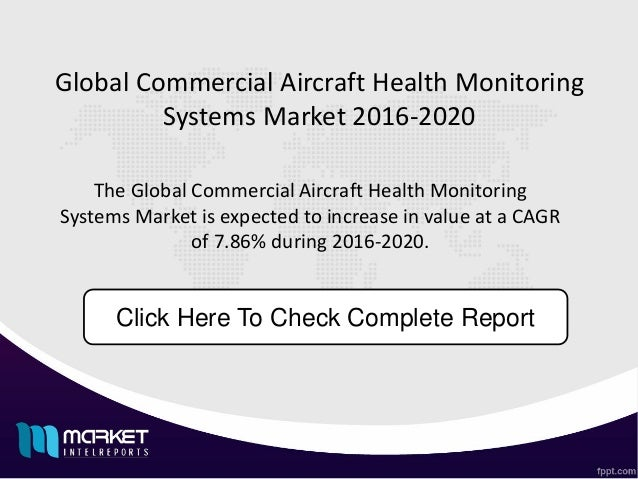 global aircraft health monitoring system market Global aircraft health monitoring system (ahms) market to 2022:the report offers the latest market trends, analysis, share and forecast in coming five years.