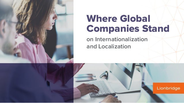 Where Global Companies Stand on Internationalization and Localization