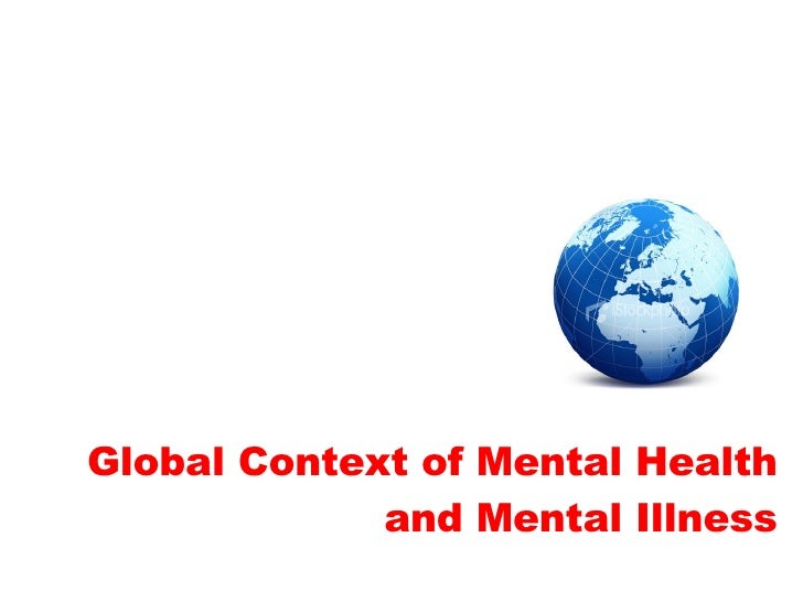 Global Context of Mental Health and Mental Illness