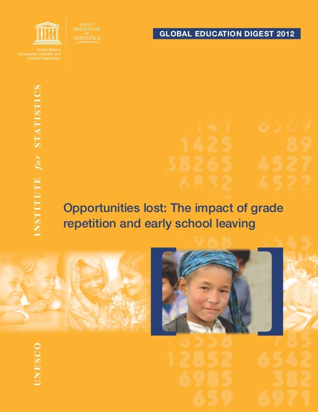 Global education diGest 2012I N ST I T U T E f o r STAT I ST IC S                                        Opportunities los...
