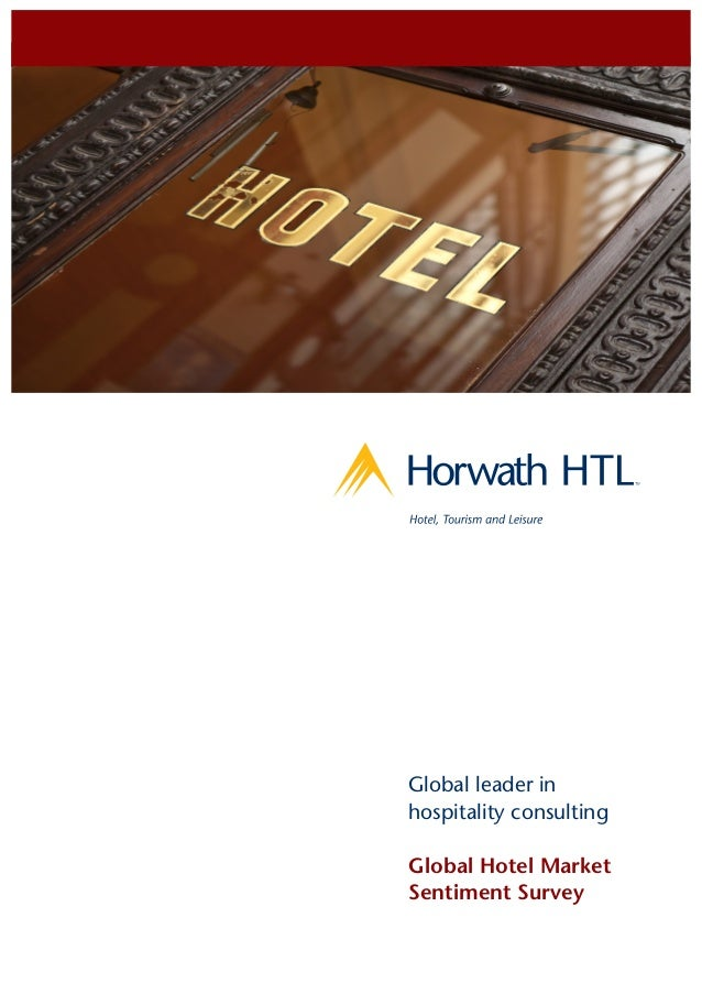 Global leader in hospitality consulting Global Hotel Market Sentiment Survey