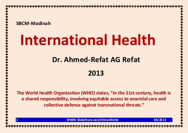 SBCM-Madinah    International Health                 Dr. Ahmed-Refat AG Refat                                   2013The Wo...